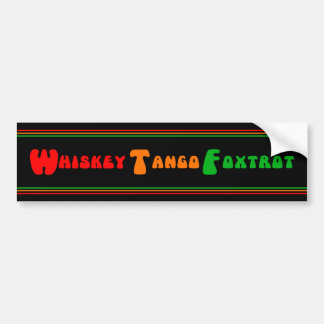 WTF Whiskey Tango Foxtrot fun lettering black Bumper Sticker