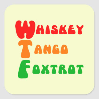 WTF Whiskey Tango Foxtrot fun lettering Square Sticker