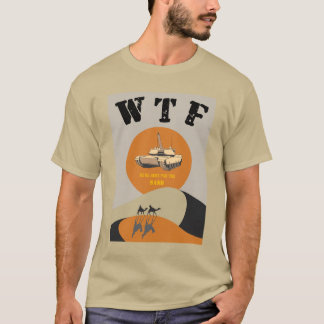 WTF..WHISKEY TANGO FOXTROT T-Shirt