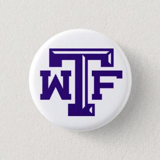WTF (Wichita Falls, TX) 3 Cm Round Badge