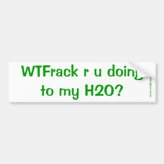 WTFrack Are You Doing? Car Bumper Sticker
