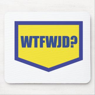 WTFWJD MOUSE PAD
