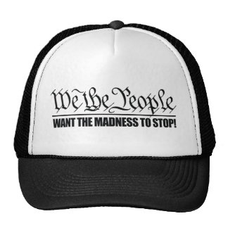 (WTP) Want the Madness to Stop Hats