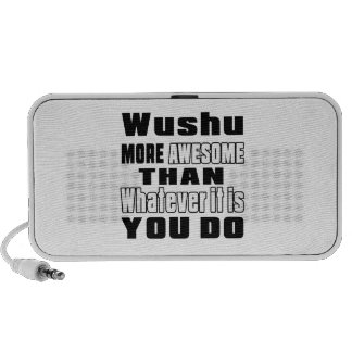 Wushu more awesome than whatever it is you do iPod speakers