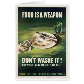 WW2 poster: Rationing food is a weapon! Card