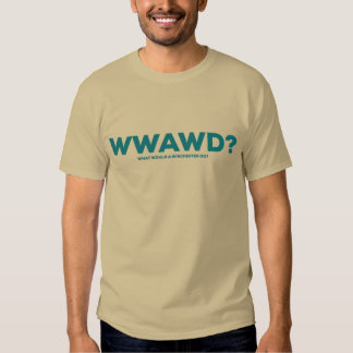 WWAWD? What Would a Winchester Do? Tee Shirt