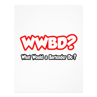 WWBD...What Would a Bartender Do? Flyers