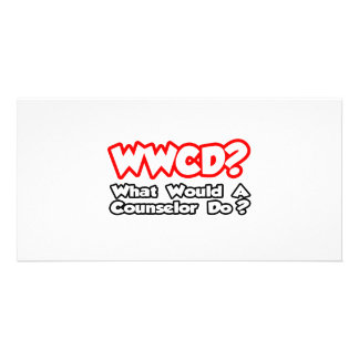 WWCD...What Would a Counselor Do? Custom Photo Card