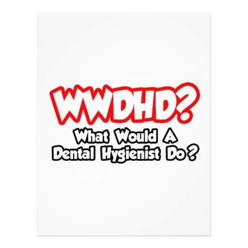WWDHD...What Would a Dental Hygienist Do? Personalized Flyer