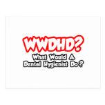 WWDHD...What Would a Dental Hygienist Do? Postcards