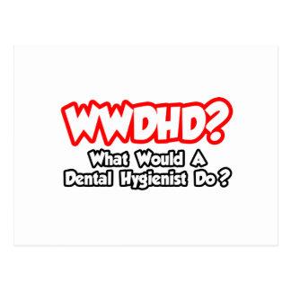 WWDHD...What Would a Dental Hygienist Do? Postcard