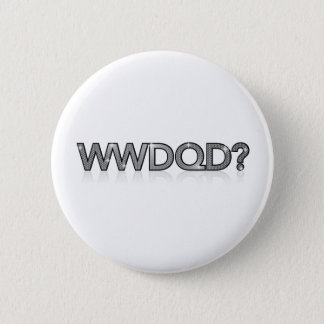 WWDQD? * What Would A Drag Queen Do? 6 Cm Round Badge
