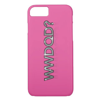 WWDQD? * What Would A Drag Queen Do? iPhone 7 Case