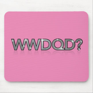 WWDQD? * What Would A Drag Queen Do? Mouse Mat