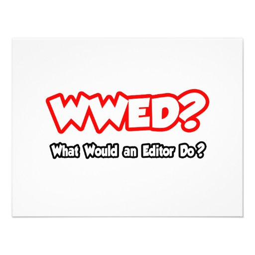 WWED...What Would an Editor Do? Invites