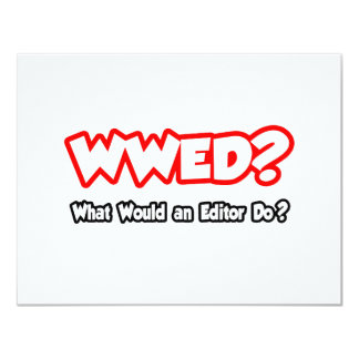"""WWED...What Would an Editor Do? 4.25"""" X 5.5"""" Invitation Card"""