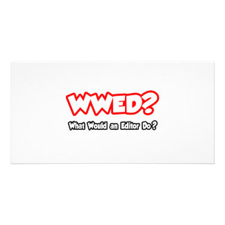 WWED What Would an Editor Do Customized Photo Card
