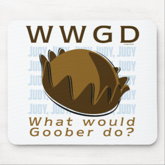 WWGD - What would Goober Do? Mousepads