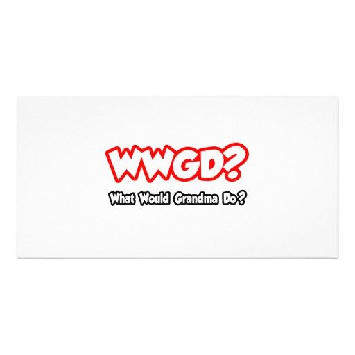 WWGD...What Would Grandma Do? Photo Card