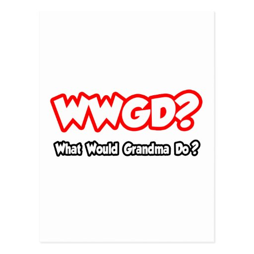 WWGD...What Would Grandma Do? Postcards