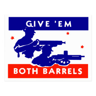 WWII Give 'em Both Barrels Postcard
