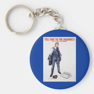 WWII Recruiting Poster Tell That To The Marines! Basic Round Button Key Ring