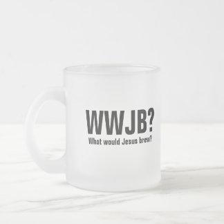 WWJB? What would Jesus Brew? Frosted Glass Mug