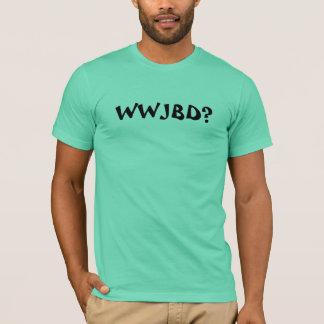 WWJBD? T-Shirt