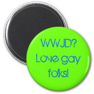 WWJD? Love gay folks! 6 Cm Round Magnet