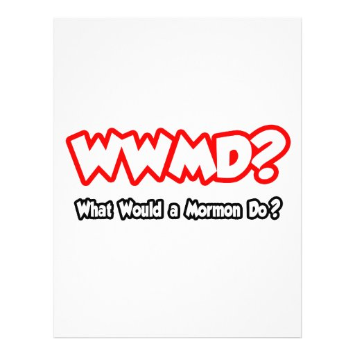 WWMD...What Would a Mormon Do? Custom Flyer