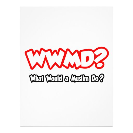 WWMD...What Would a Muslim Do? Full Color Flyer
