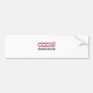 WWND...What Would a Nurse Do? Bumper Sticker