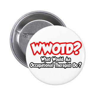 WWOTD What Would an Occ Therapist Do Buttons