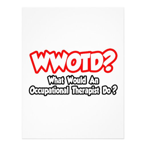 WWOTD...What Would an Occ. Therapist Do? Flyer Design