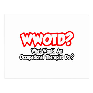 WWOTD...What Would an Occ. Therapist Do? Postcard