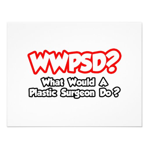 WWPSD...What Would a Plastic Surgeon Do? Personalized Invitations