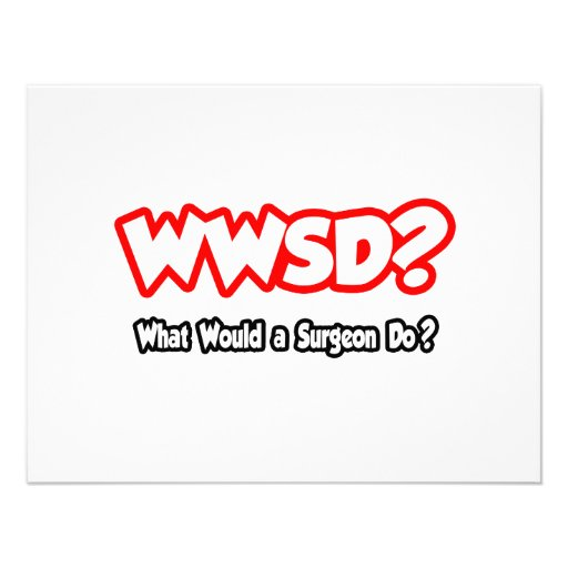 WWSD...What Would a Surgeon Do? Invites