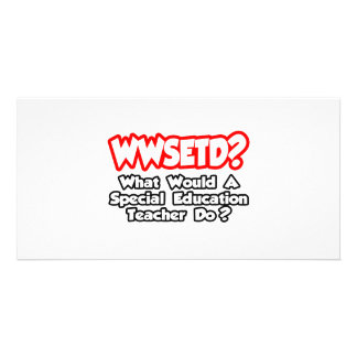 WWSETD...What Would a Special Ed. Teacher Do? Photo Cards