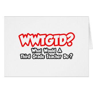 WWTGTD...What Would Third Grade Teacher Do? Cards