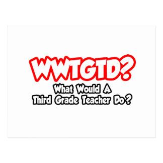 WWTGTD...What Would Third Grade Teacher Do? Post Card