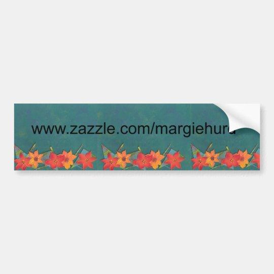www.zazzle.com/margiehurd* bumper sticker