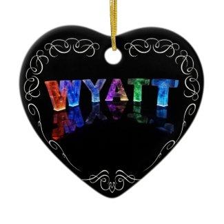 Wyatt - The Name Wyatt in 3D Lights (Photograph) Ornaments