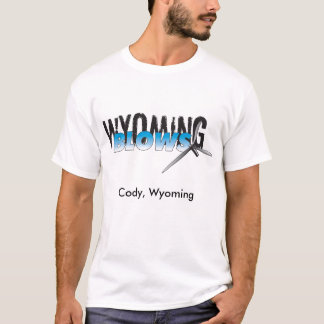 Wyoming Blows / Cody, Wyoming T-Shirt