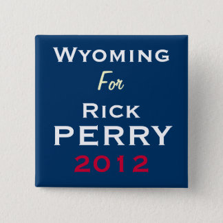 WYOMING For Rick PERRY 2012 Campaign Button