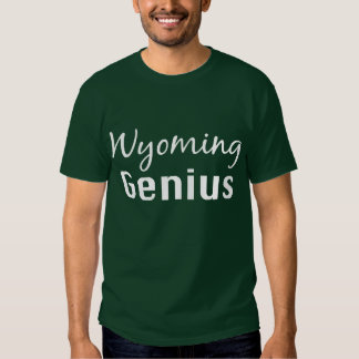 Wyoming Genius Gifts Tshirts