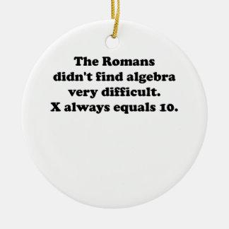 X Always Equals 10 Round Ceramic Decoration