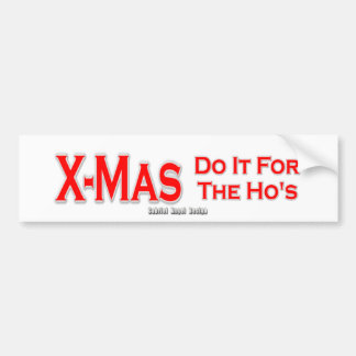 X-mas do it for the Ho's Bumper Sticker