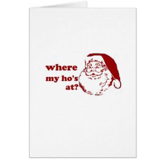 xmas christmas santa where my ho's at funny humor card