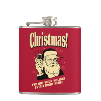 Xmas: I've Got Your Holiday Spirit Right Here Hip Flask