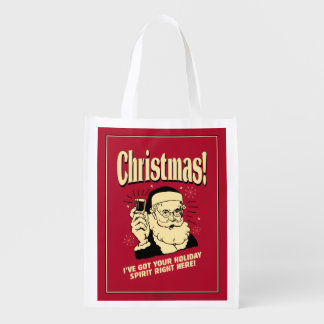 Xmas: I've Got Your Holiday Spirit Right Here Reusable Grocery Bag